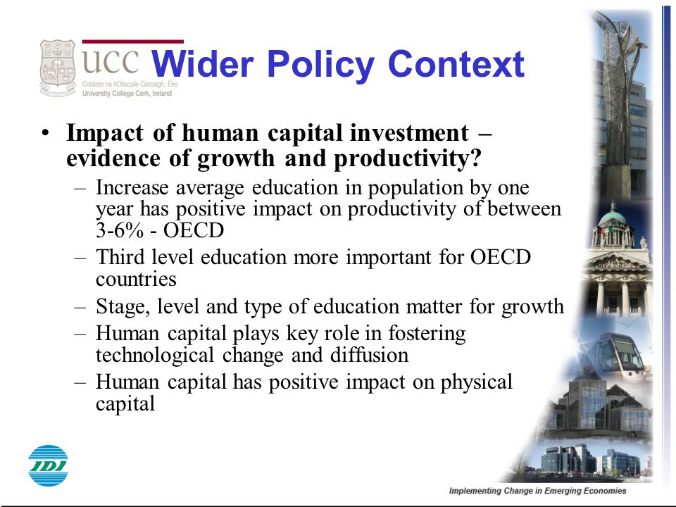 Wider Policy Context Impact of human capital investment – evidence of growth and productivity