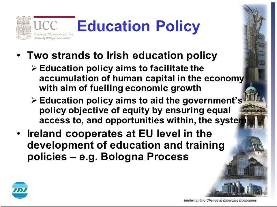 Education Policy Two strands to Irish education policy