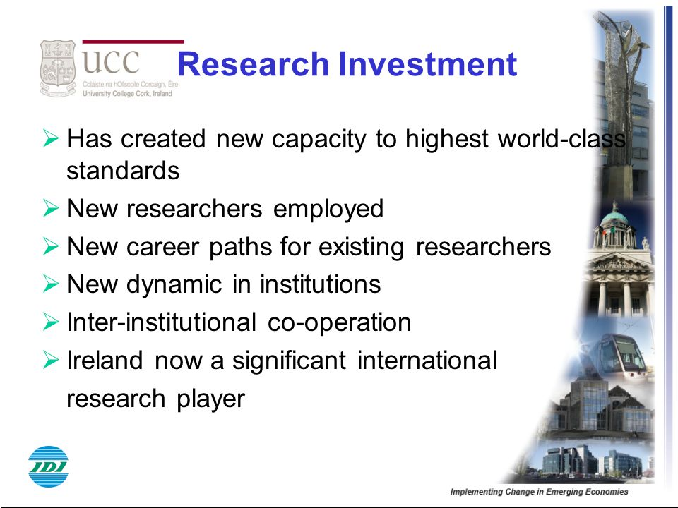 Research Investment Has created new capacity to highest world-class standards. New researchers employed.