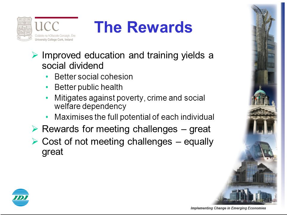 The Rewards Improved education and training yields a social dividend