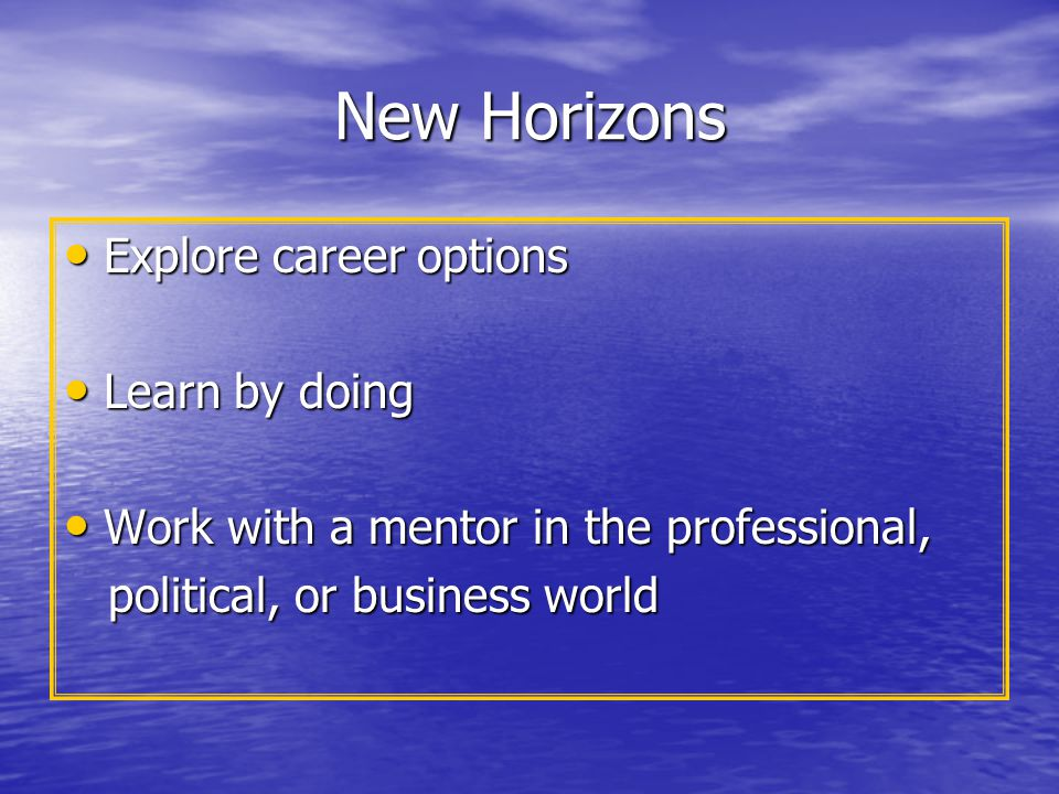 New Horizons Explore career options Learn by doing