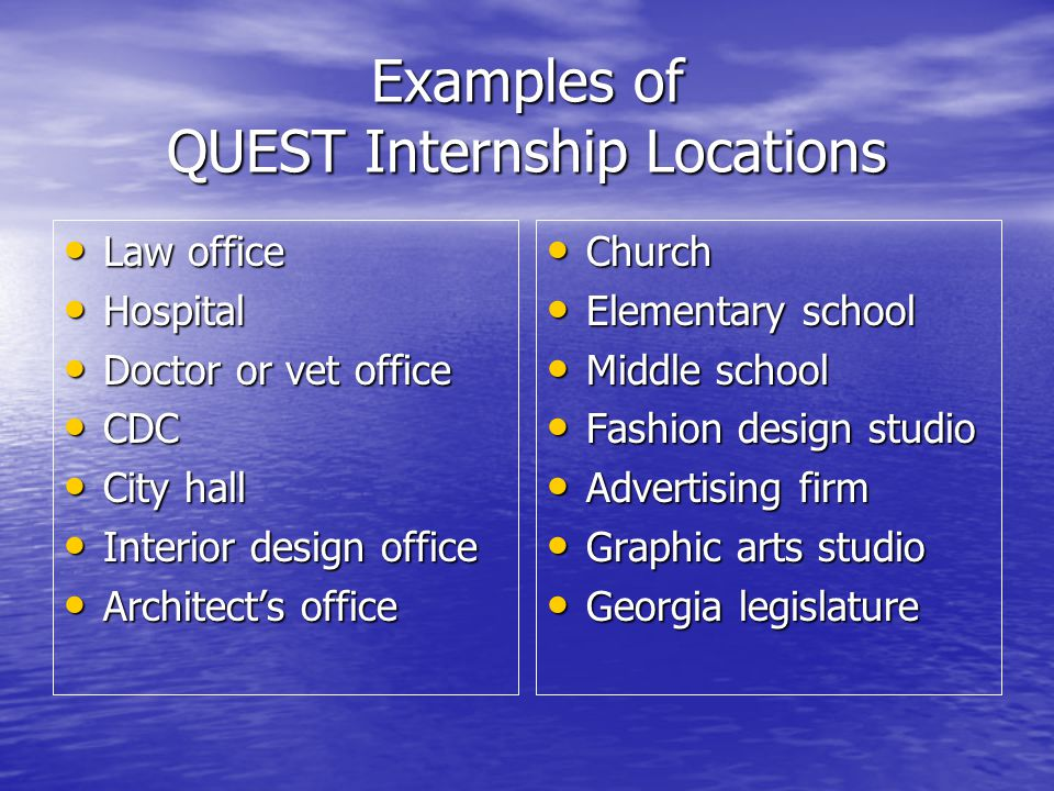 Examples of QUEST Internship Locations