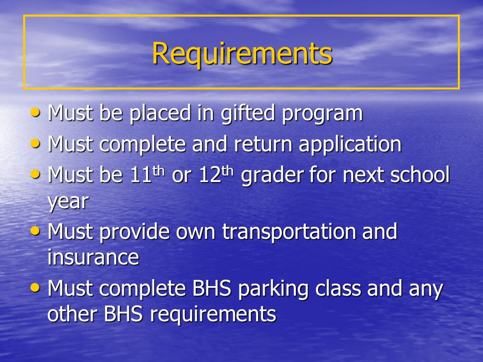 Requirements Must be placed in gifted program