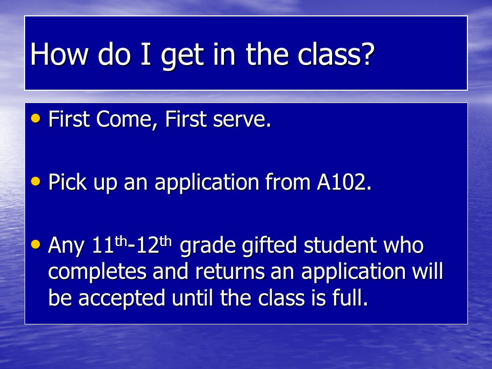 How do I get in the class First Come, First serve.