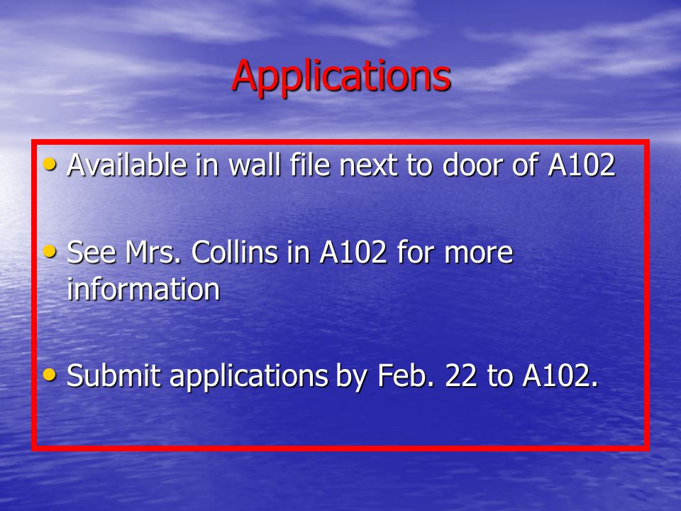 Applications Available in wall file next to door of A102
