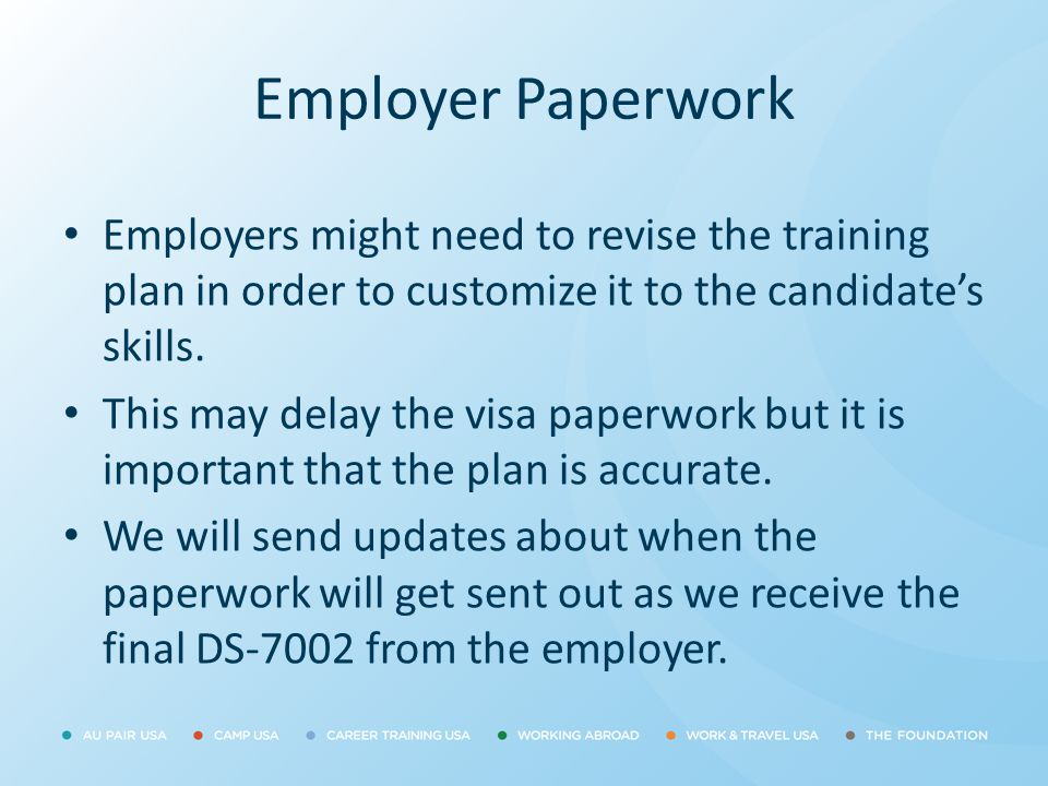 Employer Paperwork Employers might need to revise the training plan in order to customize it to the candidate's skills.