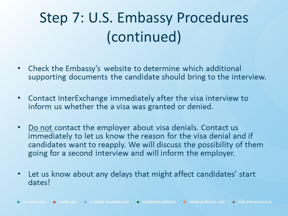 Step 7: U.S. Embassy Procedures (continued)