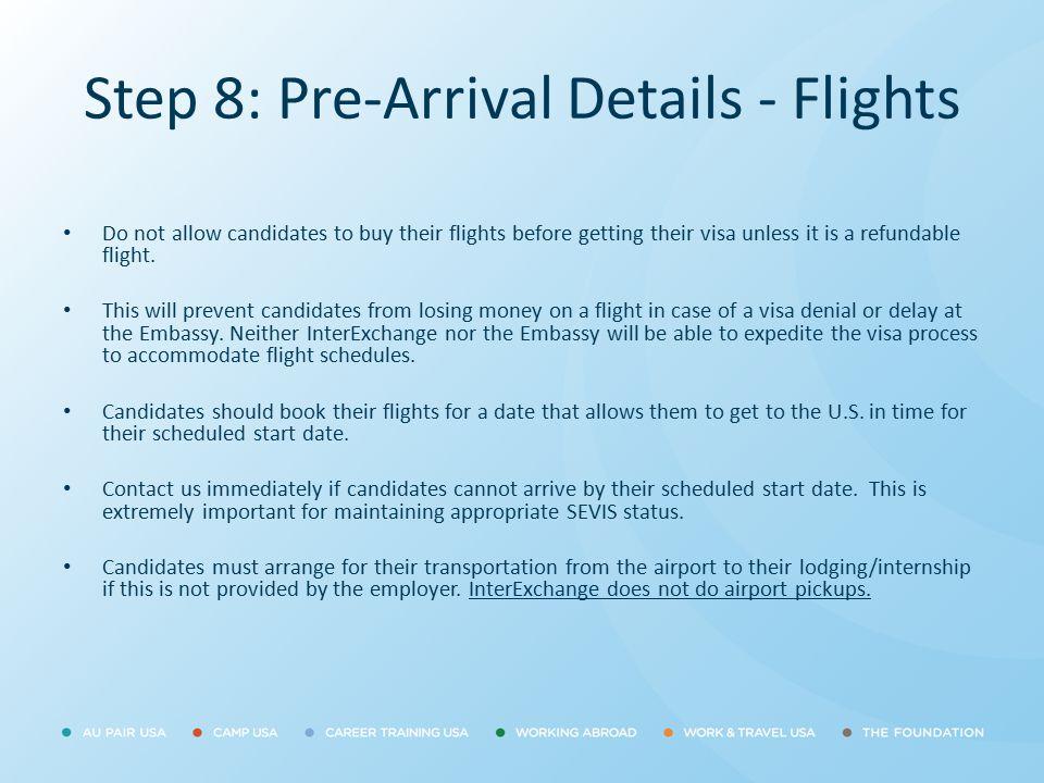 Step 8: Pre-Arrival Details - Flights