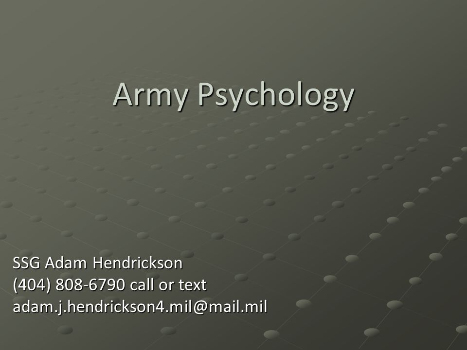 Army Psychology SSG Adam Hendrickson (404) 808-6790 call or text