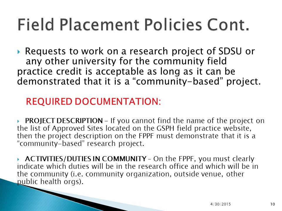 Field Placement Policies Cont.