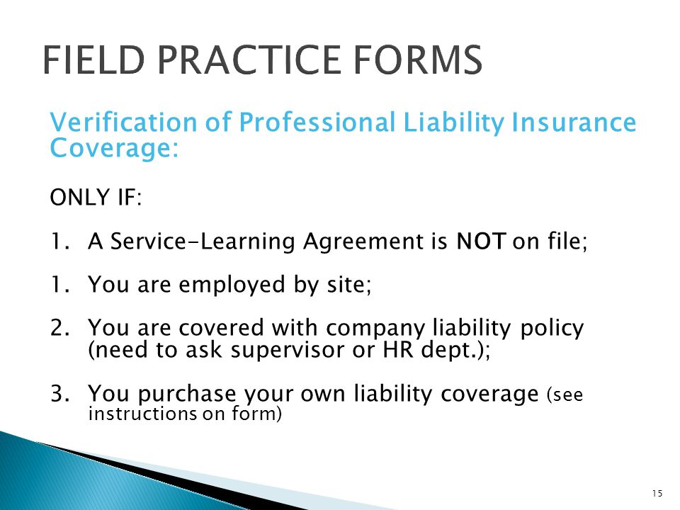 FIELD PRACTICE FORMS Verification of Professional Liability Insurance
