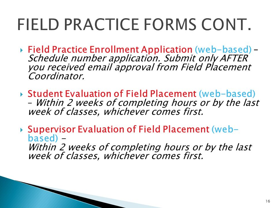 FIELD PRACTICE FORMS CONT.