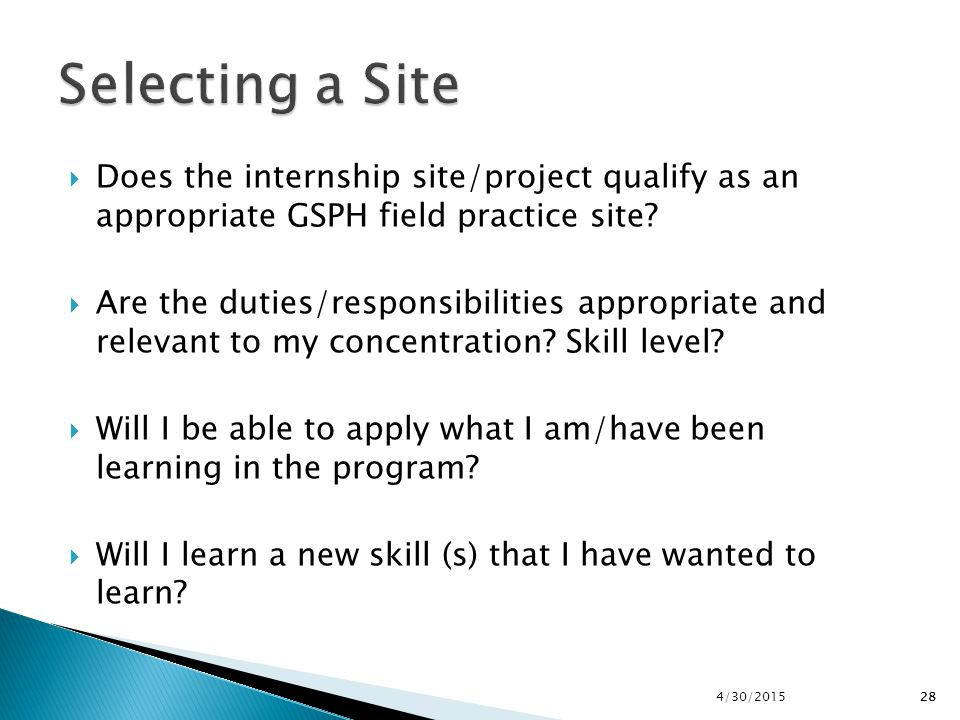 Selecting a Site Does the internship site/project qualify as an appropriate GSPH field practice site