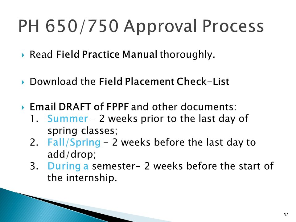 PH 650/750 Approval Process Read Field Practice Manual thoroughly.