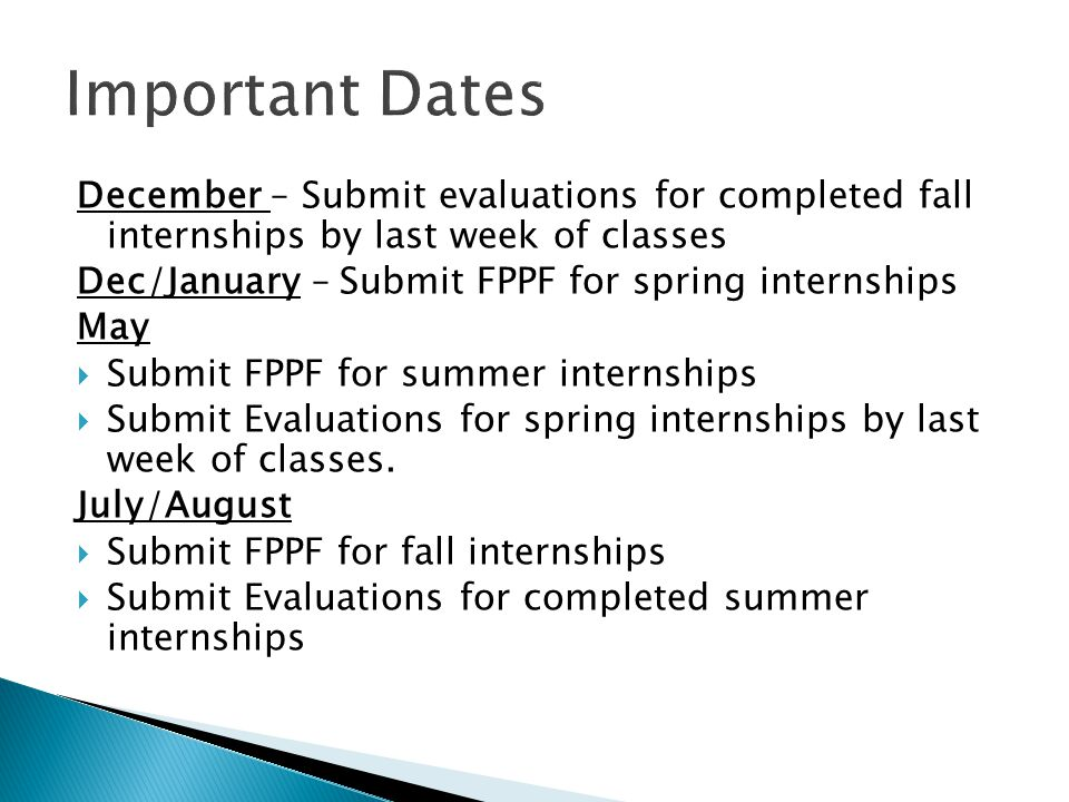 Important Dates December – Submit evaluations for completed fall internships by last week of classes.