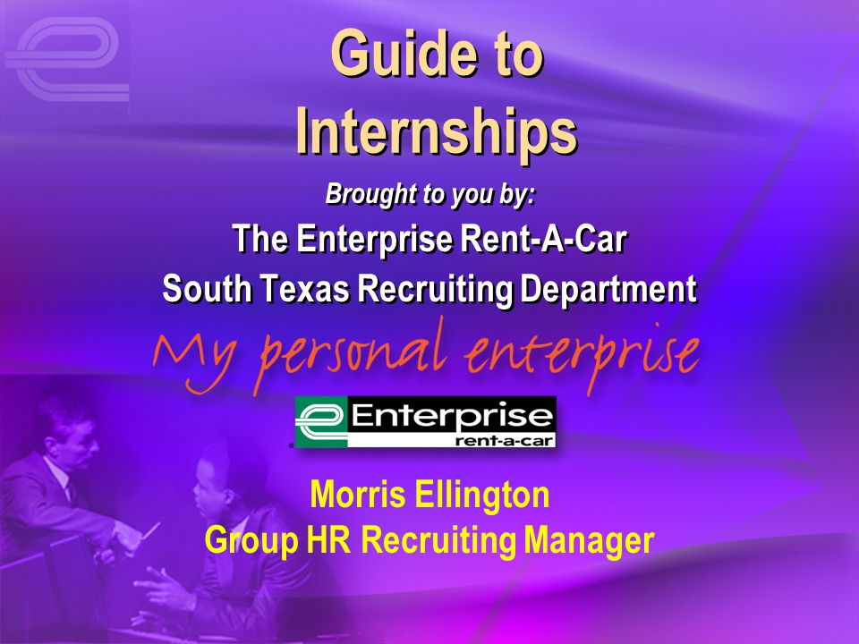 Guide to Internships The Enterprise Rent-A-Car