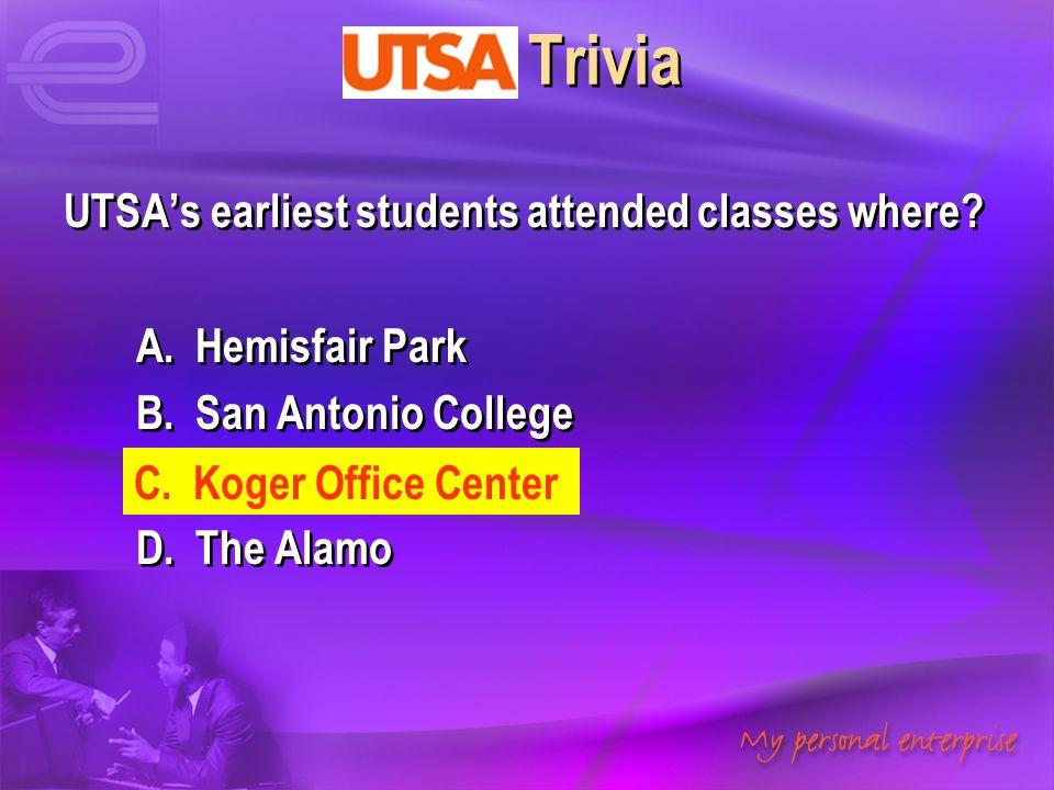 UTSA Trivia UTSA's earliest students attended classes where