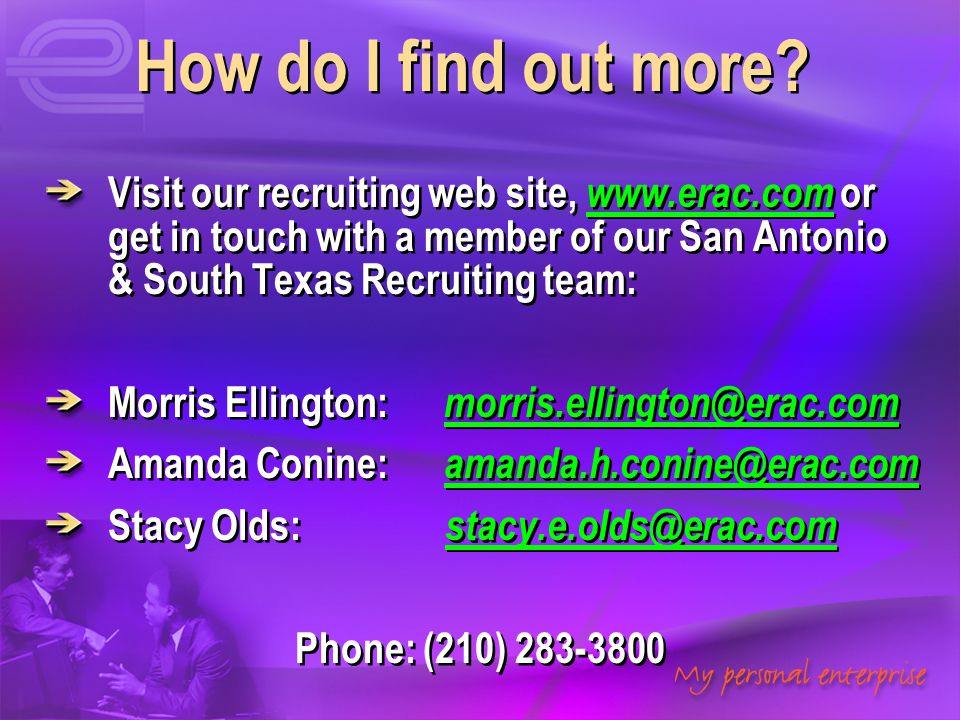 How do I find out more Visit our recruiting web site, www.erac.com or get in touch with a member of our San Antonio & South Texas Recruiting team: