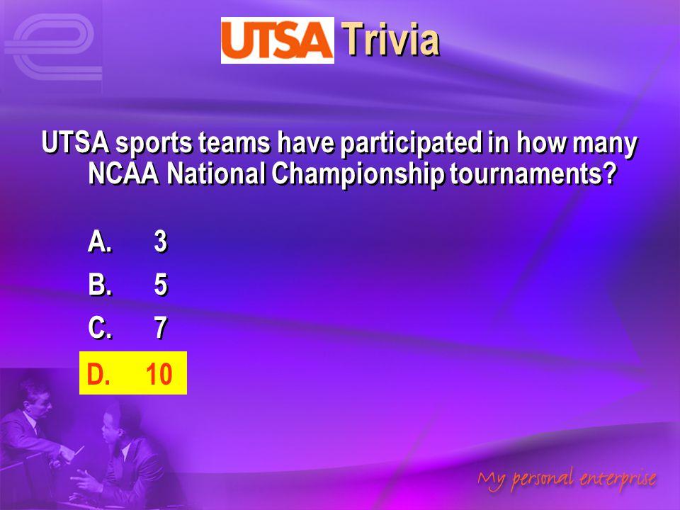 UTSA Trivia UTSA sports teams have participated in how many NCAA National Championship tournaments