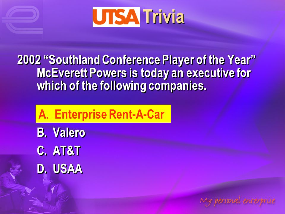 UTSA Trivia 2002 Southland Conference Player of the Year McEverett Powers is today an executive for which of the following companies.
