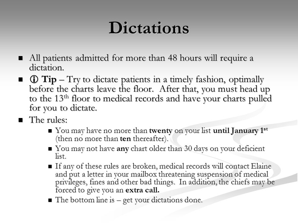 Dictations All patients admitted for more than 48 hours will require a dictation.