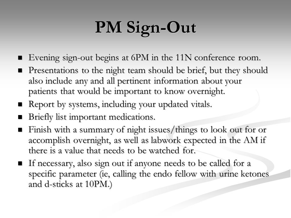 PM Sign-Out Evening sign-out begins at 6PM in the 11N conference room.