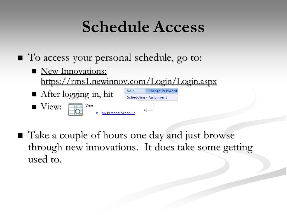 Schedule Access To access your personal schedule, go to: