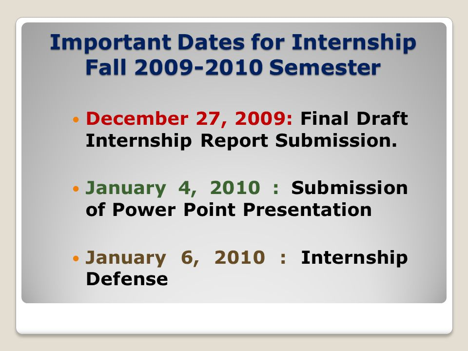 Important Dates for Internship Fall 2009-2010 Semester