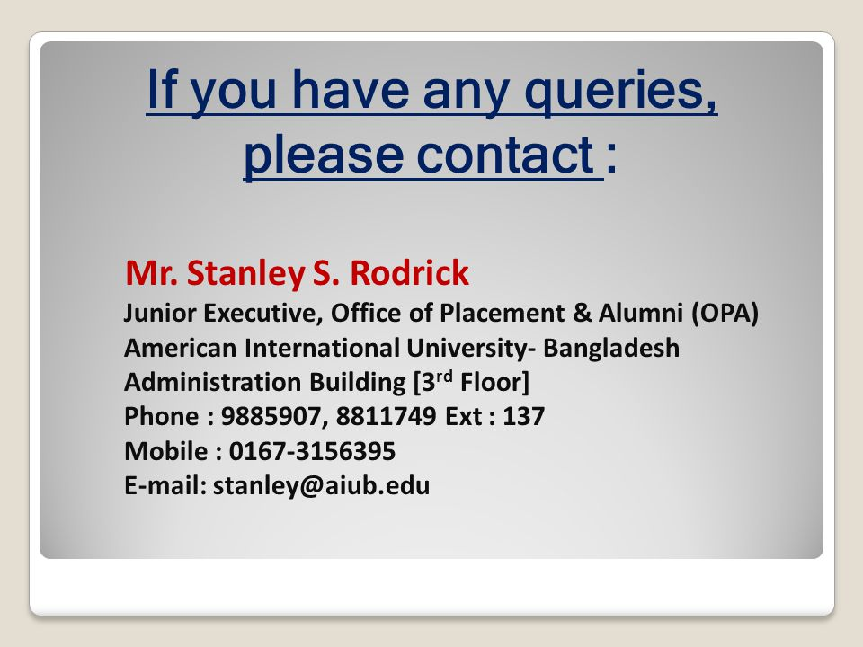 If you have any queries, please contact :