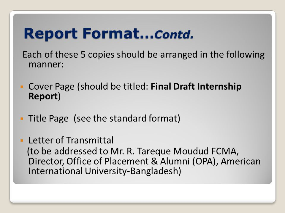 Report Format…Contd. Each of these 5 copies should be arranged in the following manner:
