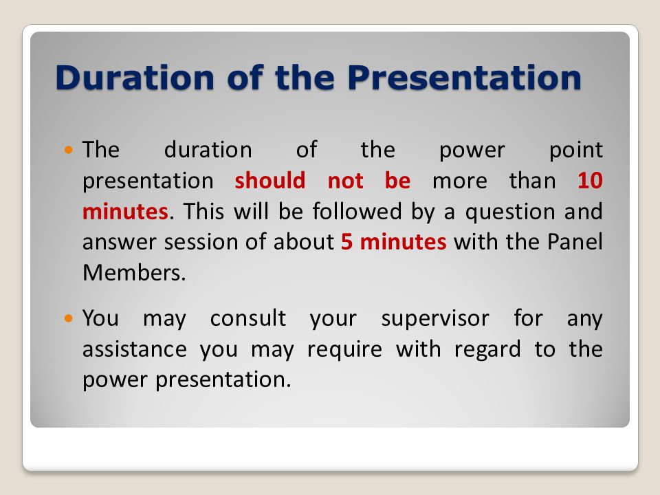 Duration of the Presentation