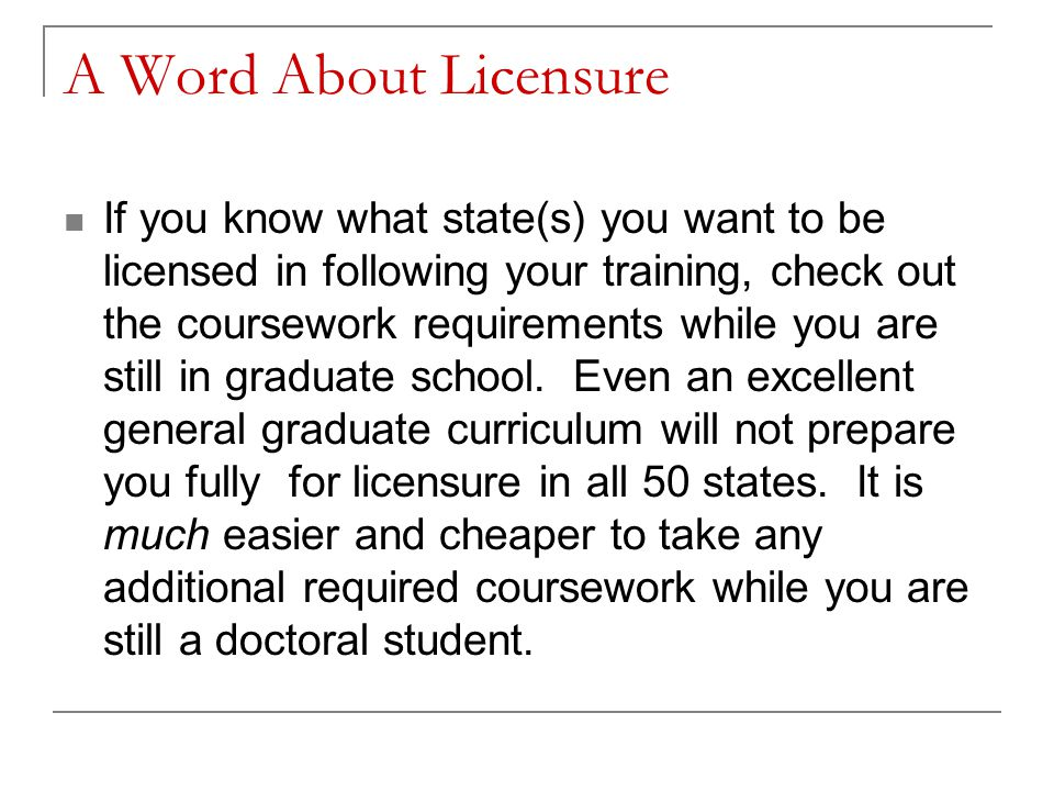 A Word About Licensure