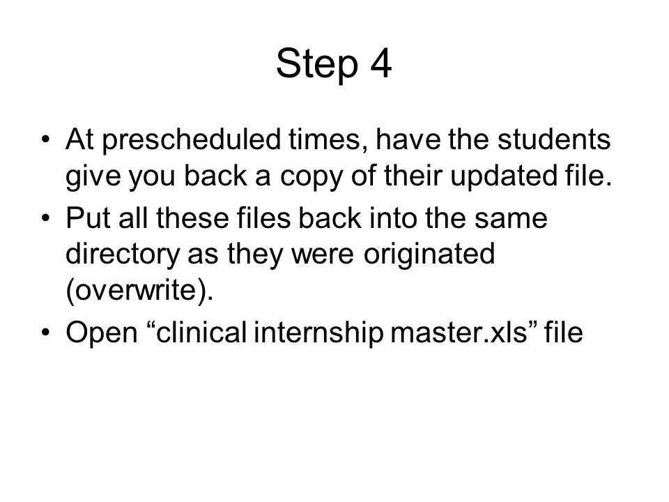 Step 4 At prescheduled times, have the students give you back a copy of their updated file.