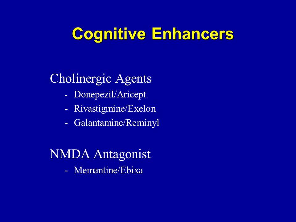 Cognitive Enhancers Cholinergic Agents NMDA Antagonist