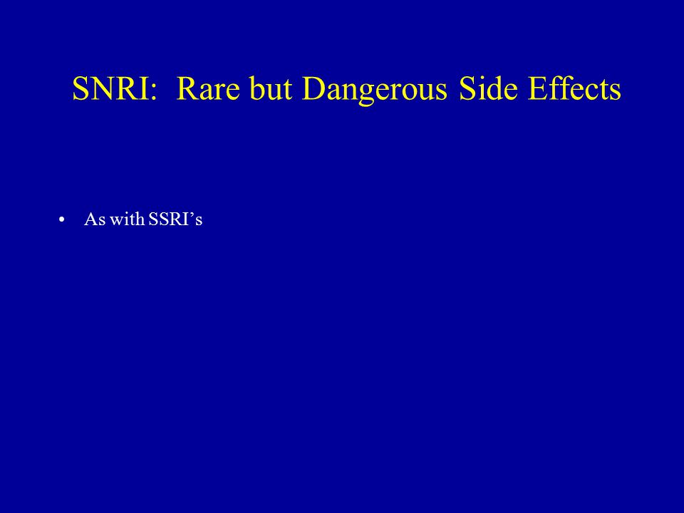 SNRI: Rare but Dangerous Side Effects