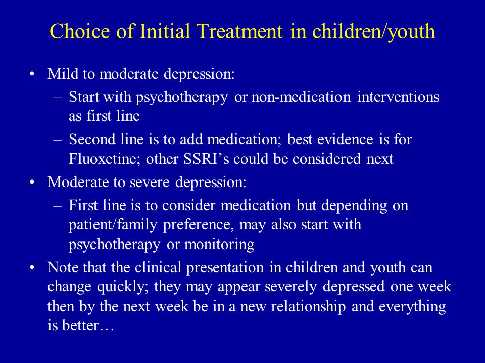 Choice of Initial Treatment in children/youth