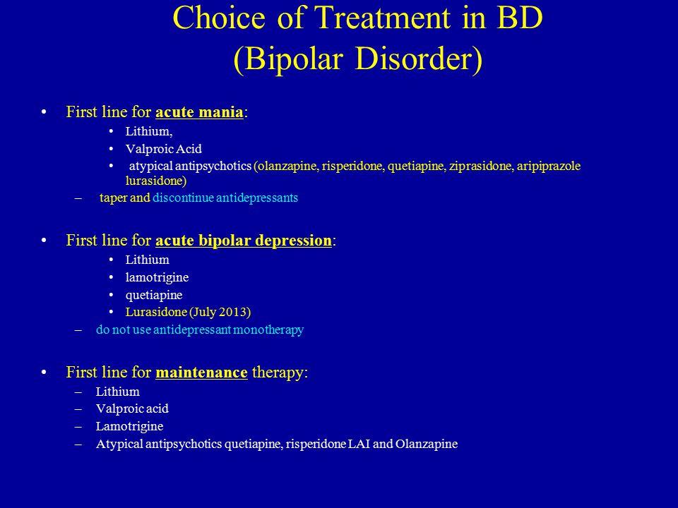 Choice of Treatment in BD (Bipolar Disorder)