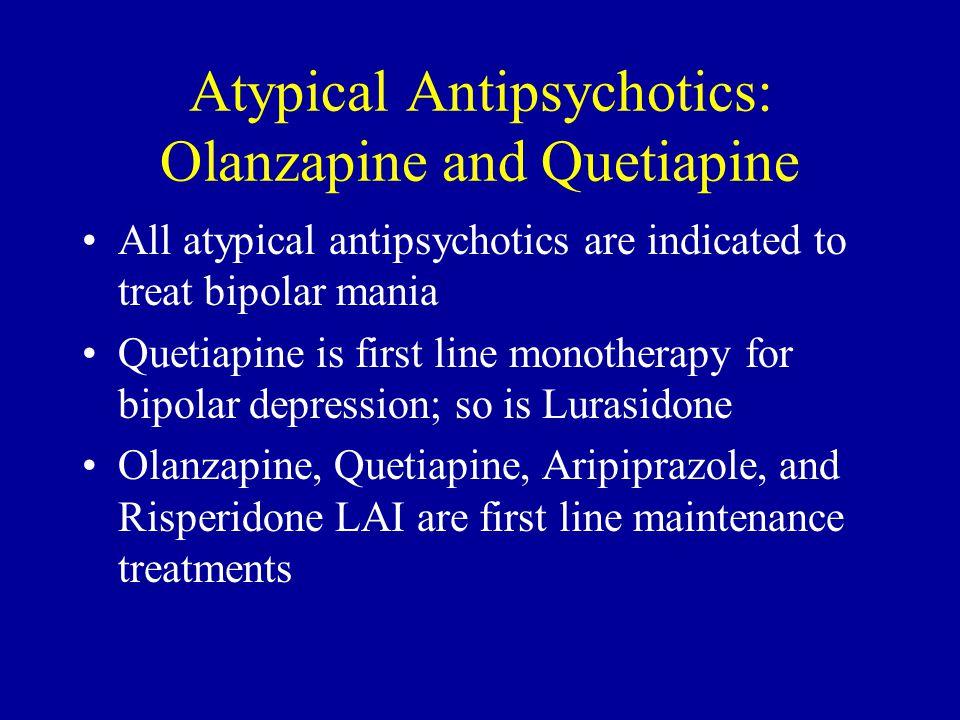 Atypical Antipsychotics: Olanzapine and Quetiapine