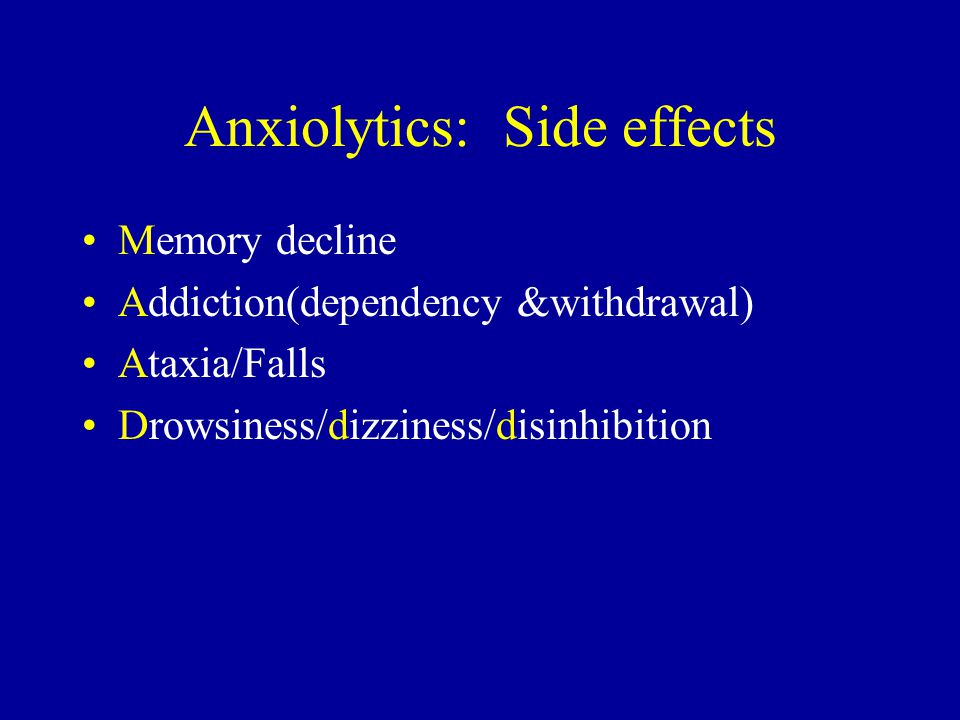 Anxiolytics: Side effects