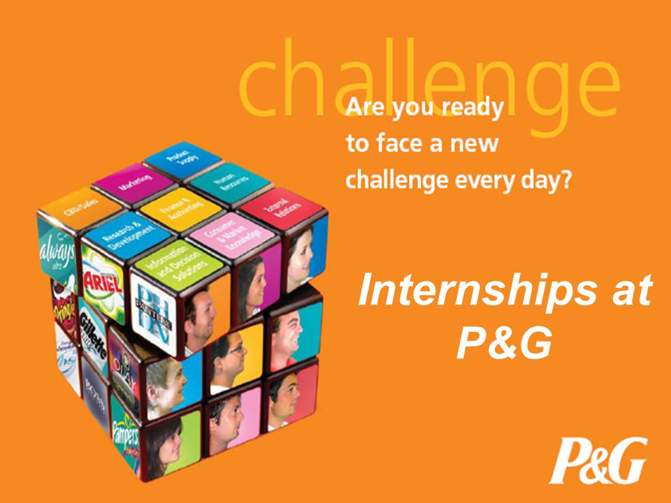 Internships at P&G Welcome to P&G Workshop Presenter introduction
