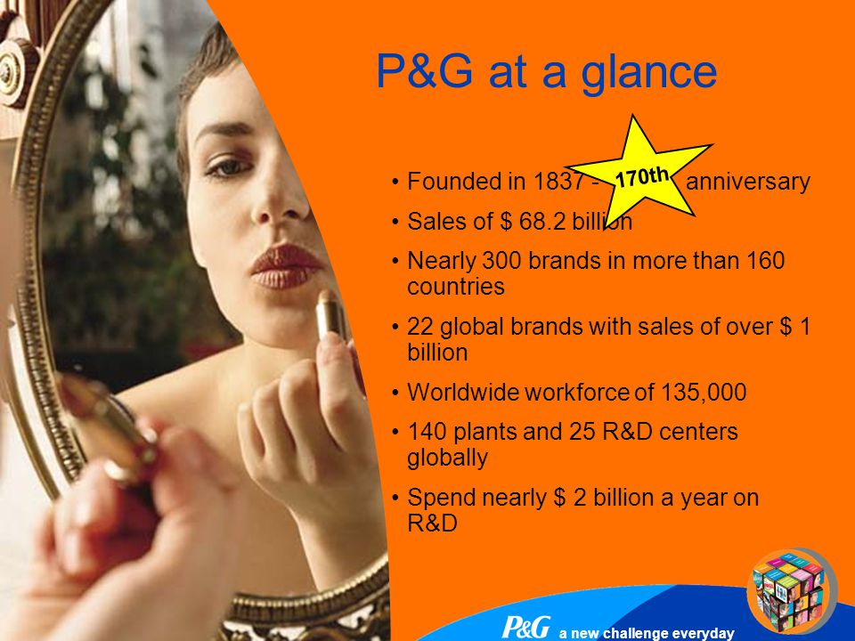 P&G at a glance P&G In a Glance Sales of $ 68.2 billions