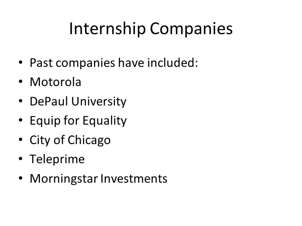 Internship Companies Past companies have included: Motorola