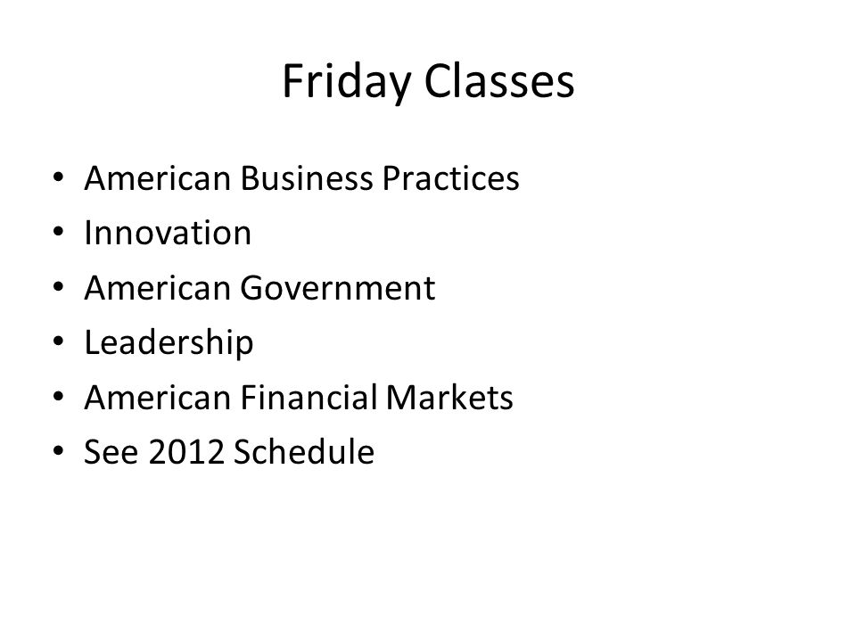 Friday Classes American Business Practices Innovation