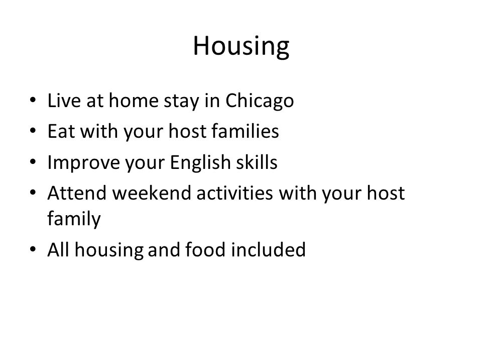 Housing Live at home stay in Chicago Eat with your host families