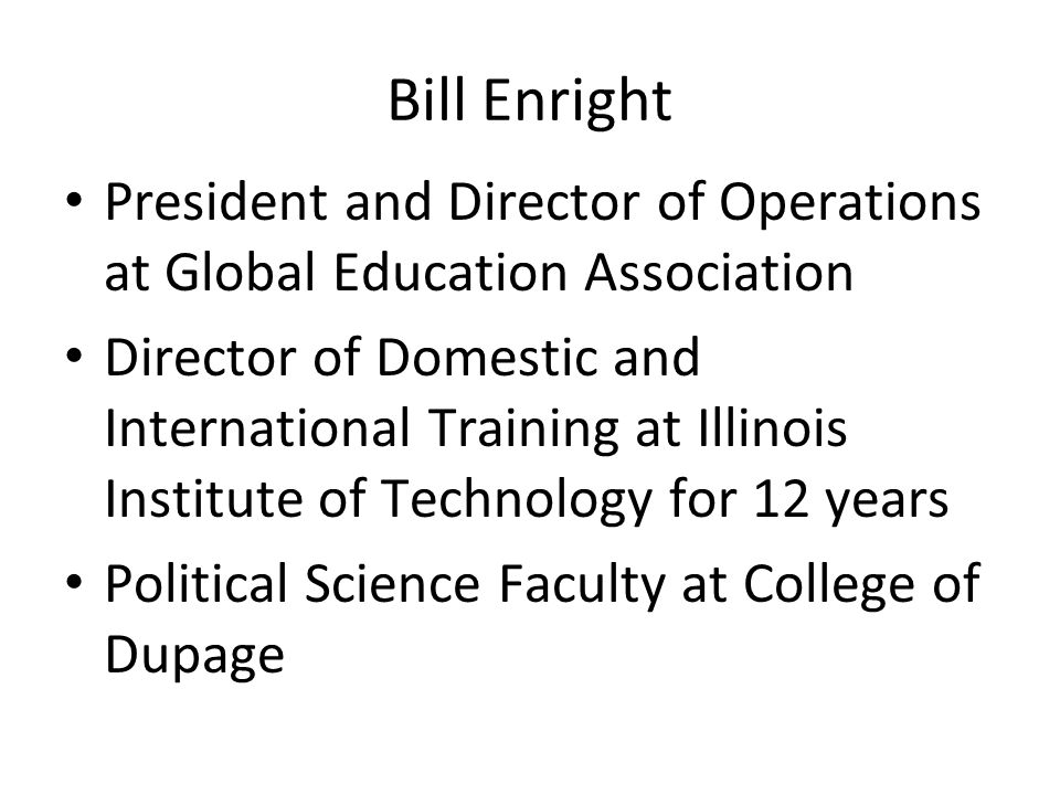 Bill Enright President and Director of Operations at Global Education Association.