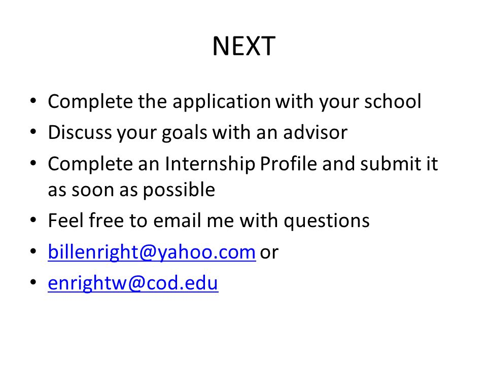 NEXT Complete the application with your school