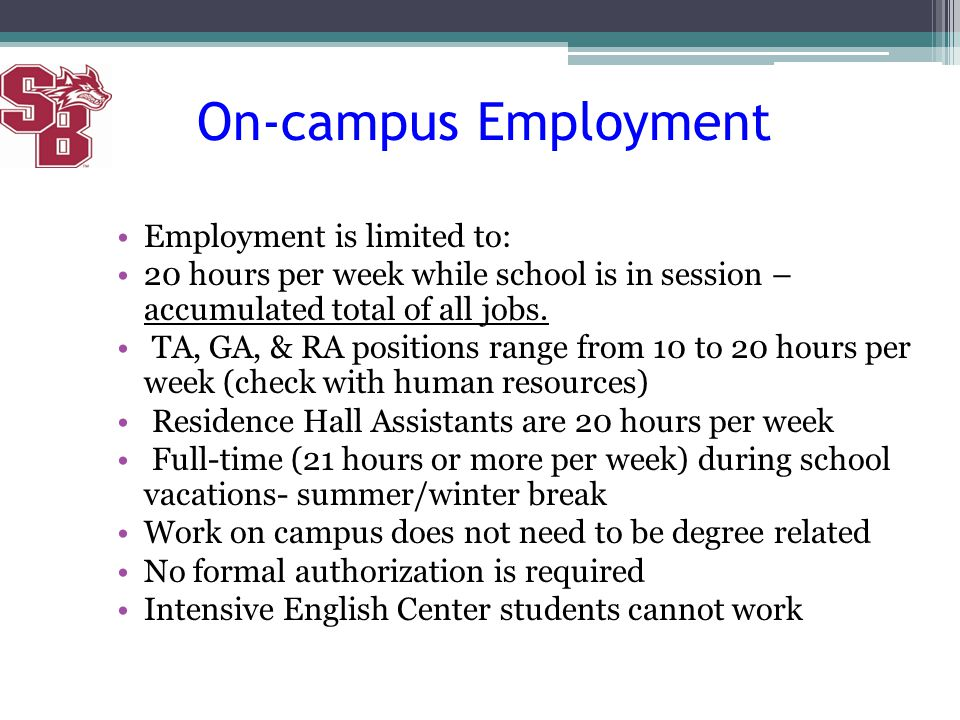 On-campus Employment Employment is limited to: