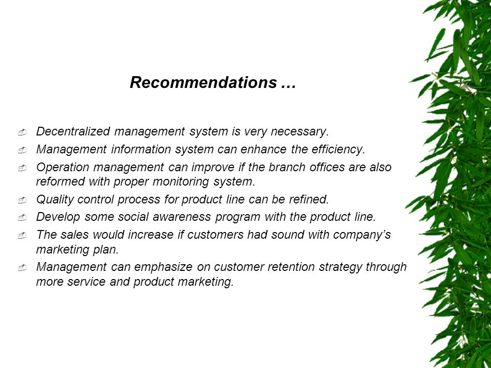 Recommendations … Decentralized management system is very necessary.
