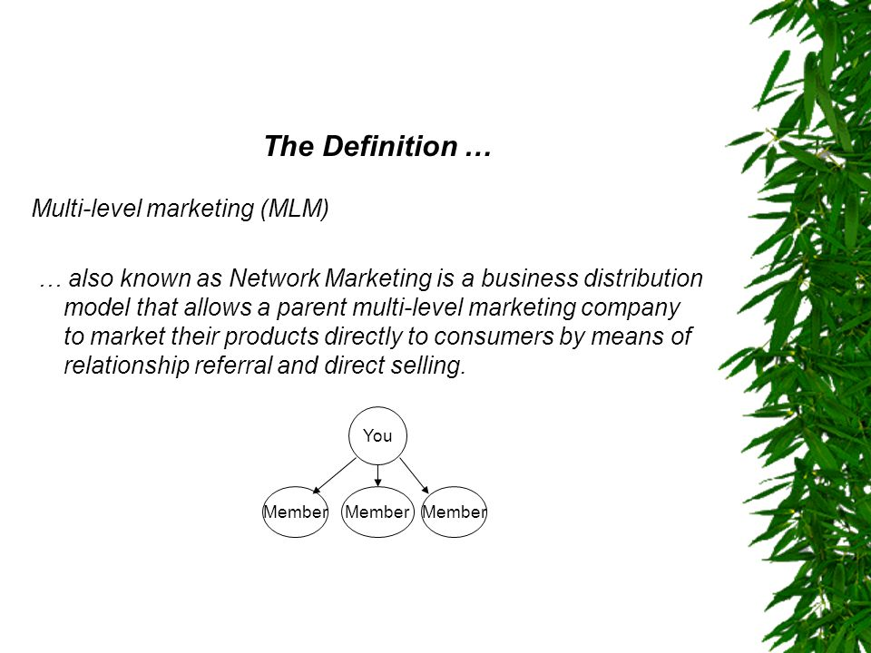 The Definition … Multi-level marketing (MLM)
