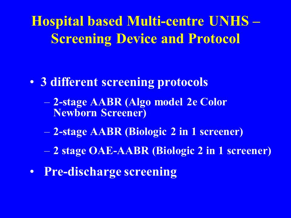 Hospital based Multi-centre UNHS – Screening Device and Protocol